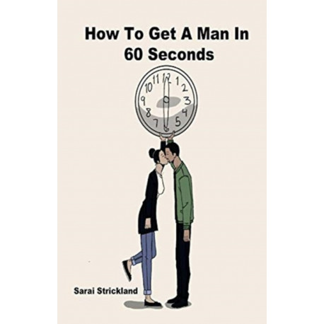 How To Get A Man In 60 Seconds