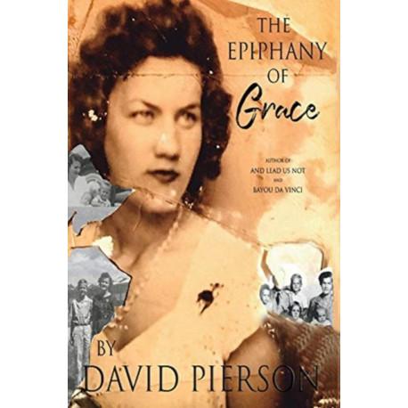 The Epiphany of Grace: A Memoir by David Pierson