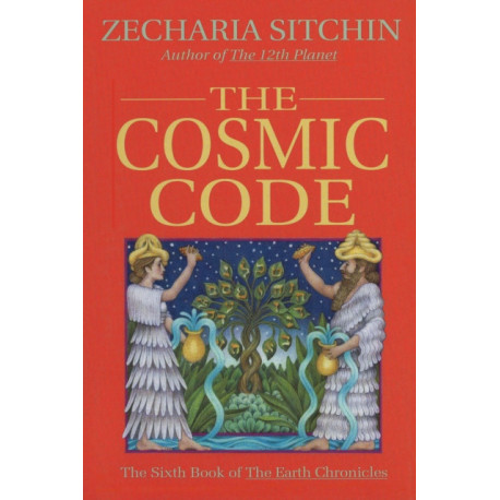 The Cosmic Codes: The Sixth Book of the Earth Chronicles