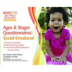 Ages & Stages Questionnaires (R): Social-Emotional (ASQ (R):SE-2): Questionnaires (English): A Parent-Completed Child Monitoring System for Social-Emotional Behaviors