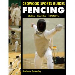 Fencing: Skills. Tactics. Training