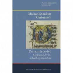 Den samlede dyd: kardinaldyderne i arkaisk og klassisk tid (bind 16)
