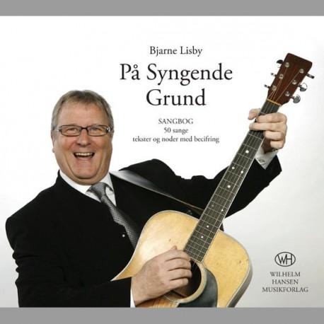 På Syngende Grund: 50 sange - tekster og noder med becifring