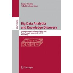 Big Data Analytics and Knowledge Discovery: 18th International Conference, DaWaK 2016, Porto, Portugal, September 6-8, 2016, Proceedings