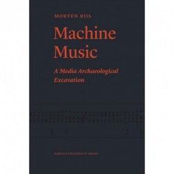 Machine music: a media archaeological excavation