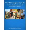 L'artiste Eugéne de Sala: kunstrebellen der introducerede surrealismen i Danmark