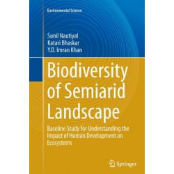 Biodiversity of Semiarid Landscape: Baseline Study for Understanding the Impact of Human Development on Ecosystems