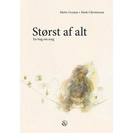 Størst af alt: en bog om sorg