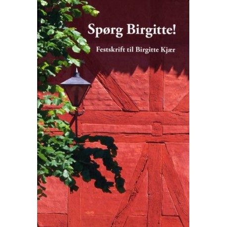 Spørg Birgitte: festskrift til Birgitte Kjær
