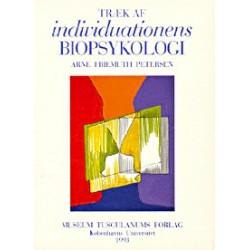 Træk af individuationens biopsykologi: Om oprindelse af og samspil mellem biologisk individualitet, personlighed og selv