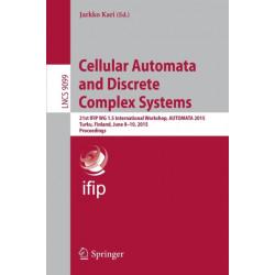 Cellular Automata and Discrete Complex Systems: 21st IFIP WG 1.5 International Workshop, AUTOMATA 2015, Turku, Finland, June 8-10, 2015. Proceedings