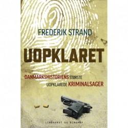 Uopklaret - Danmarkshistoriens største uopklarede kriminalsager