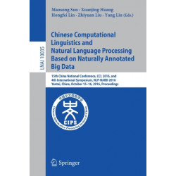 Chinese Computational Linguistics and Natural Language Processing Based on Naturally Annotated Big Data: 15th China National Conference, CCL 2016, and 4th International Symposium, NLP-NABD 2016, Yantai, China, October 15-16, 2016, Proceedings