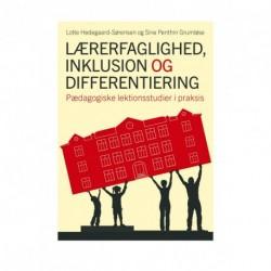 Lærerfaglighed, inklusion og differentiering: Pædagogiske lektionsstudier i praksis