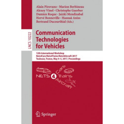 Communication Technologies for Vehicles: 12th International Workshop, Nets4Cars/Nets4Trains/Nets4Aircraft 2017, Toulouse, France, May 4-5, 2017, Proceedings