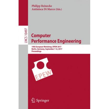 Computer Performance Engineering: 14th European Workshop, EPEW 2017, Berlin, Germany, September 7-8, 2017, Proceedings
