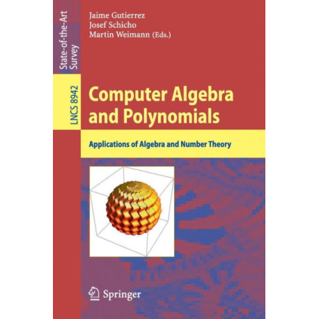 Computer Algebra and Polynomials: Applications of Algebra and Number Theory