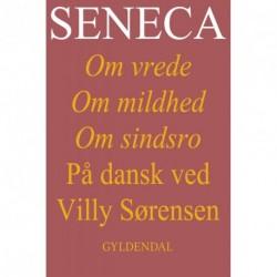 Seneca. Om vrede, om mildhed, om sindsro
