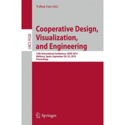 Cooperative Design, Visualization, and Engineering: 12th International Conference, CDVE 2015, Mallorca, Spain, September 20-23, 2015. Proceedings