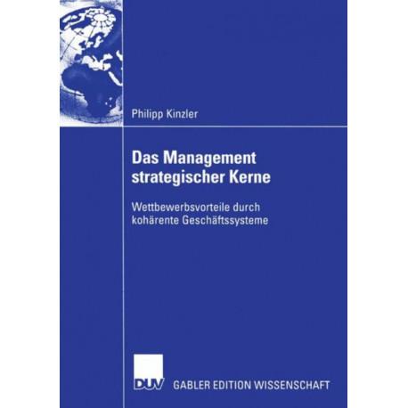 Das Management Strategischer Kerne