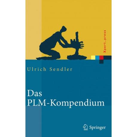 Das PLM-Kompendium: Referenzbuch des Produkt-Lebenszyklus-Managements