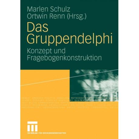 Das Gruppendelphi: Konzept Und Fragebogenkonstruktion