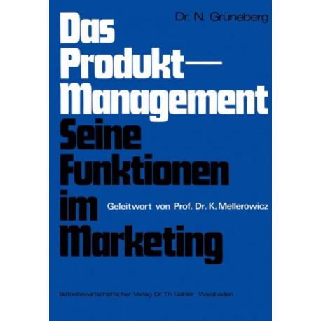 Das Produkt-Management Seine Funktionen im Marketing