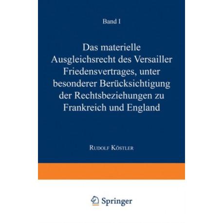 Das Materielle Ausgleichsrecht Des Versailler Friedensvertrages: Unter Besonderer Berucksichtigung Der Rechtsbeziehungen Zu Frankreich Und England