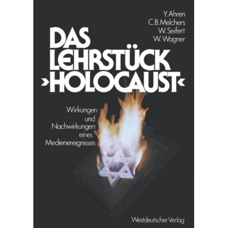 """Das Lehrstuck """"holocaust"""": Zur Wirkungspsychologie Eines Medienereignisses"""