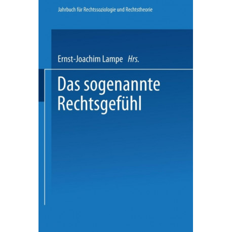 Das Sogenannte Rechtsgefeuhl: Arbeitstagung : Papers and Discussions
