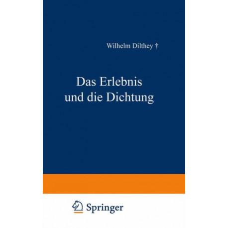 Das Erlebnis Und Die Dichtung: Lessing - Goethe, Novalis - Hoelderlin