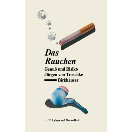 Das Rauchen: Genuss Und Risiko