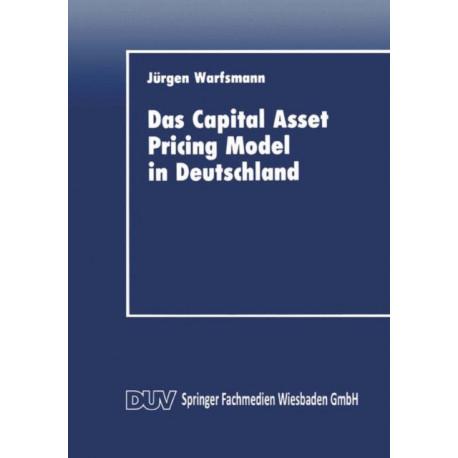 Das Capital Asset Pricing Model in Deutschland: Univariate Und Multivariate Tests Fur Den Kapitalmarkt