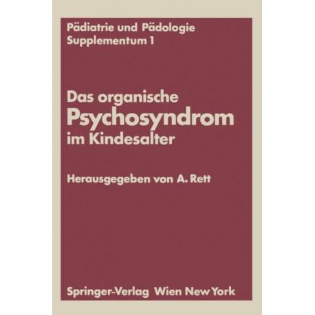 Das Organische Psychosyndrom Im Kindesalter: Achtes Internationales Symposium UEber Das Hirngeschadigte Kind Wien, 29. Und 30. Mai 1970
