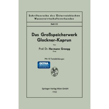 Das Grossspeicherwerk Glockner-Kaprun
