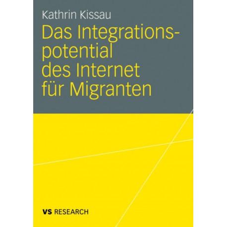 Das Integrationspotential Des Internet Fur Migranten