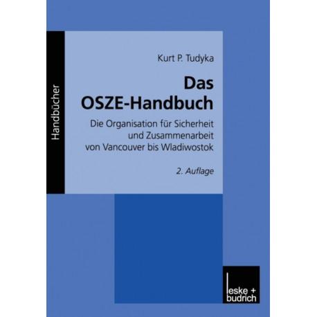 Das Osze-Handbuch: Die Organisation Fur Sicherheit Und Zusammenarbeit Von Vancouver Bis Wladiwostok