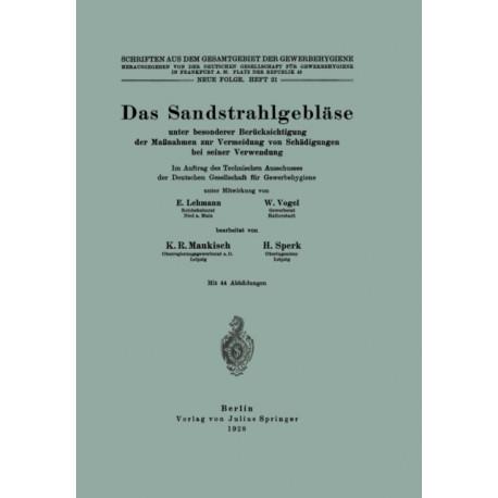 Das Sandstrahlgeblase: Unter Besonderer Berucksichtigung Der Massnahmen Zur Vermeidung Von Schadigungen Bei Seiner Verwendung