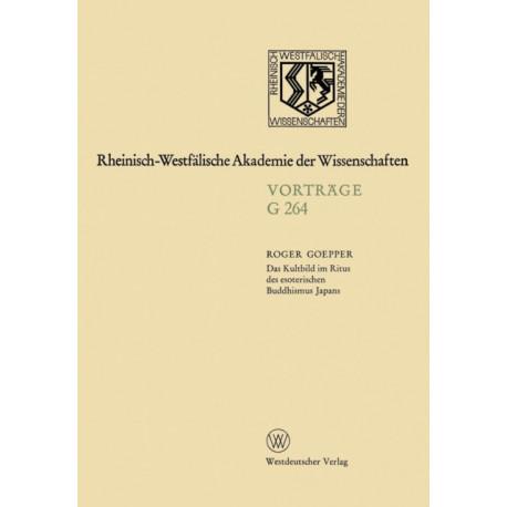 Das Kultbild Im Ritus Des Esoterischen Buddhismus Japans: 255. Sitzung Am 18. Februar 1981 in Dusseldorf