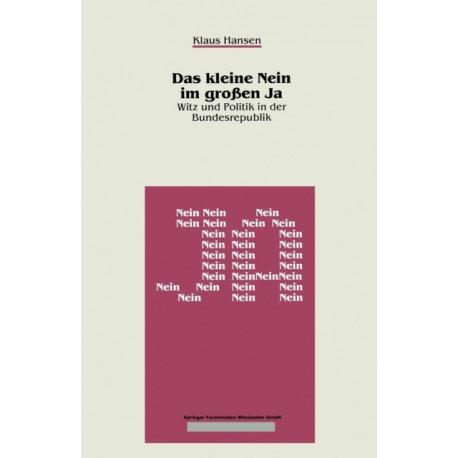 Das Kleine Nein Im Grossen Ja: Witz Und Politik in Der Bundesrepublik