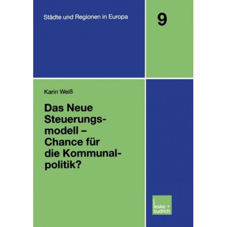 Das Neue Steuerungsmodell -- Chance Fur Die Kommunalpolitik?