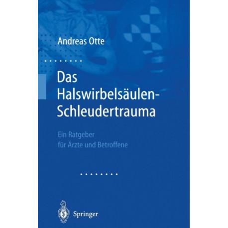 Das Halswirbelsaulen-Schleudertrauma: Neue Wege Der Funktionellen Bildgebung Des Gehirns Ein Ratgeber Fur AErzte Und Betroffene