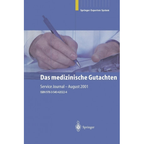 Das Medizinische Gutachten: Rechtliche Grundlagen Relevante Klinik Praktische Anleitung