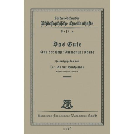 Das Gute: Aus Der Ethik Immanuel Kants