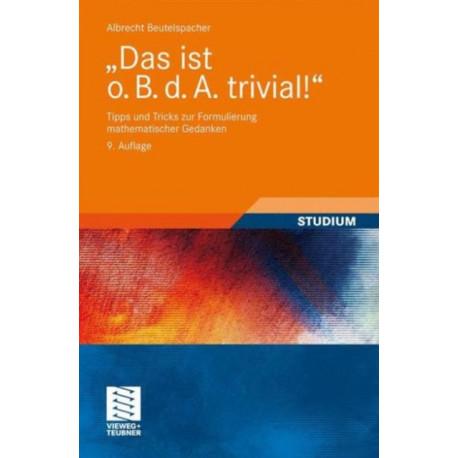 """""""Das ist o. B. d. A. trivial!"""": Tipps und Tricks zur Formulierung mathematischer Gedanken"""