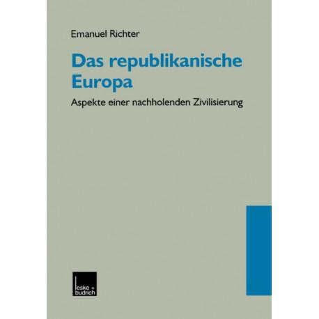 Das Republikanische Europa: Aspekte Einer Nachholenden Zivilisierung