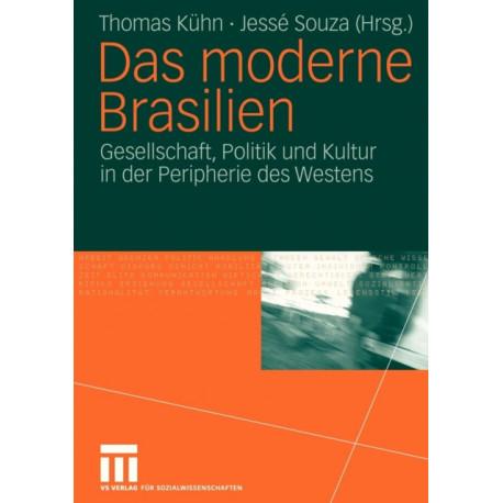 Das Moderne Brasilien: Gesellschaft, Politik Und Kultur in Der Peripherie Des Westens