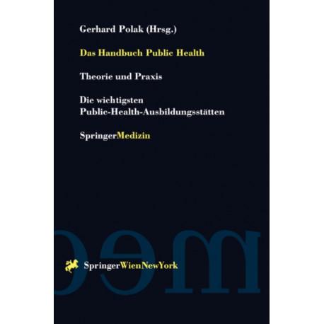 Das Handbuch Public Health: Theorie Und Praxis Die Wichtigsten Public-Health-Ausbildungsstatten