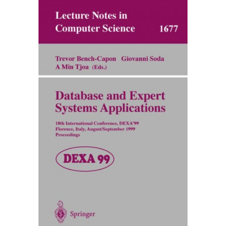 Database and Expert Systems Applications: 10th International Conference, DEXA'99, Florence, Italy, August 30 - September 3, 1999, Proceedings