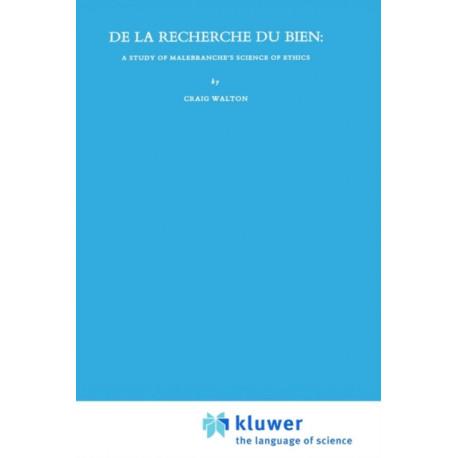 De La Recherche Du Bien: A Study of Malebranche's Science of Ethics